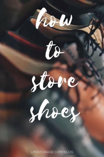 pinterest image how to store shoes lifestorage.com/blog