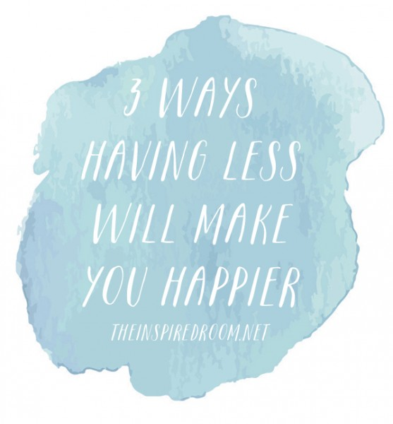 Having Less Will Make You Happier