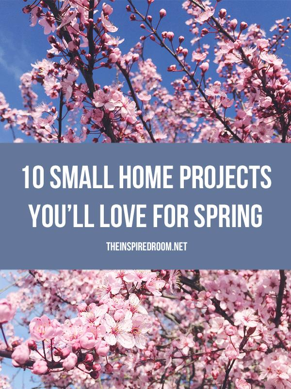 10 Small Home Projects You'll Love for Spring