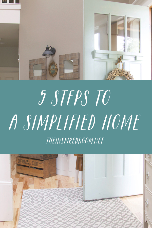 5 STEPS TO A SIMPLIFIED HOME - THE INSPIRED ROOM