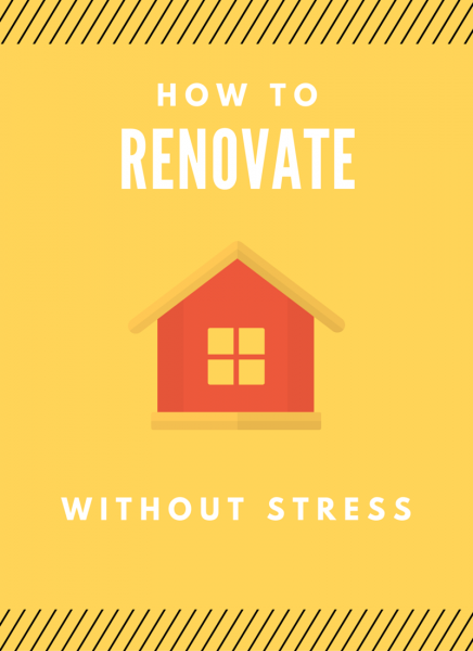 How to Renovate a Home with as Little Stress as Possible
