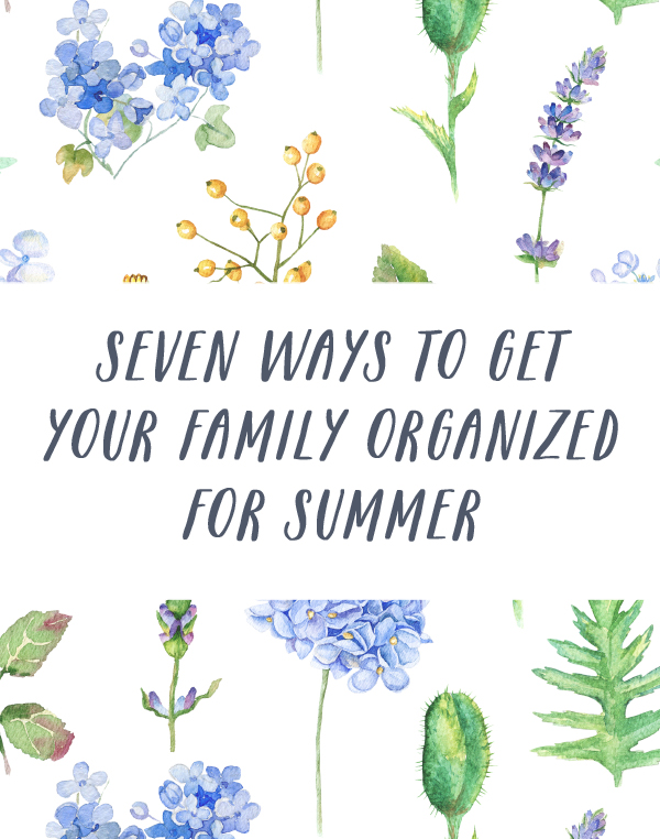 Get Your Family Organized This Summer
