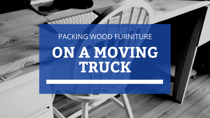 How to Pack Heavy Wood Furniture on a Moving Truck