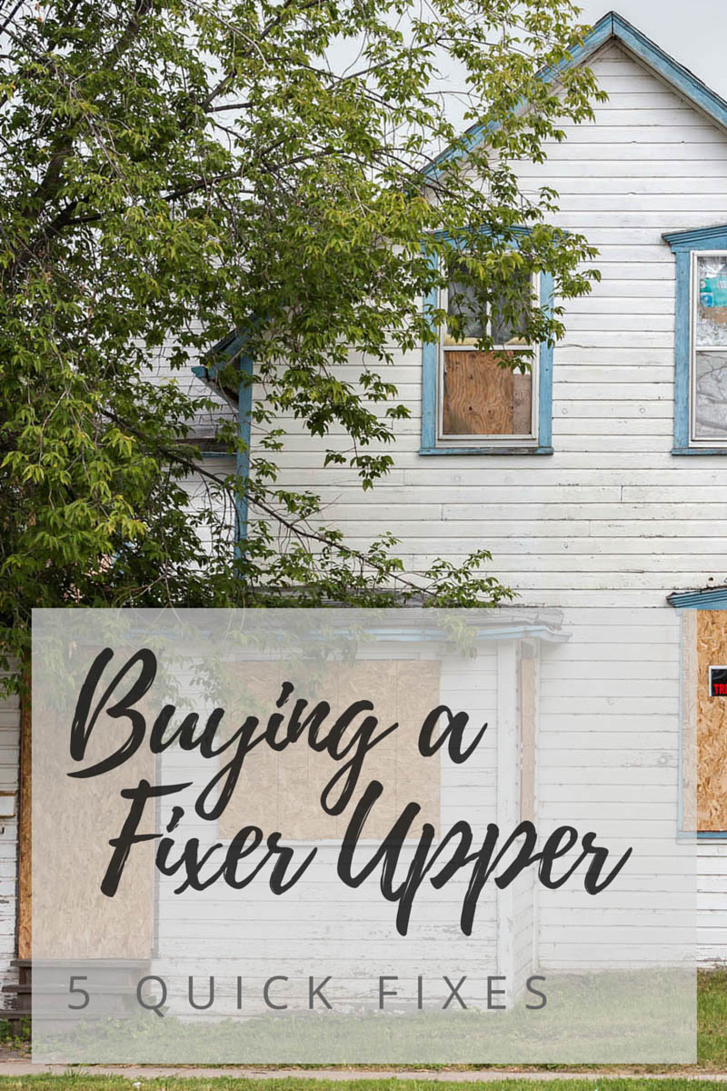 Buying a Fixer Upper: Quick Fixes