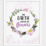 The Earth Laughs in Flowers Wall Art Printable