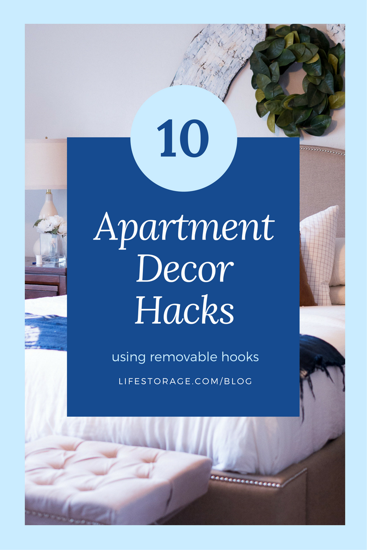 10 apartment decor hacks using removable hooks lifestorage.com/blog pinterest image