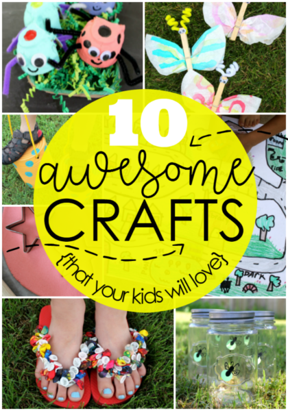 10 awesome crafts that your kids will love this summer pin