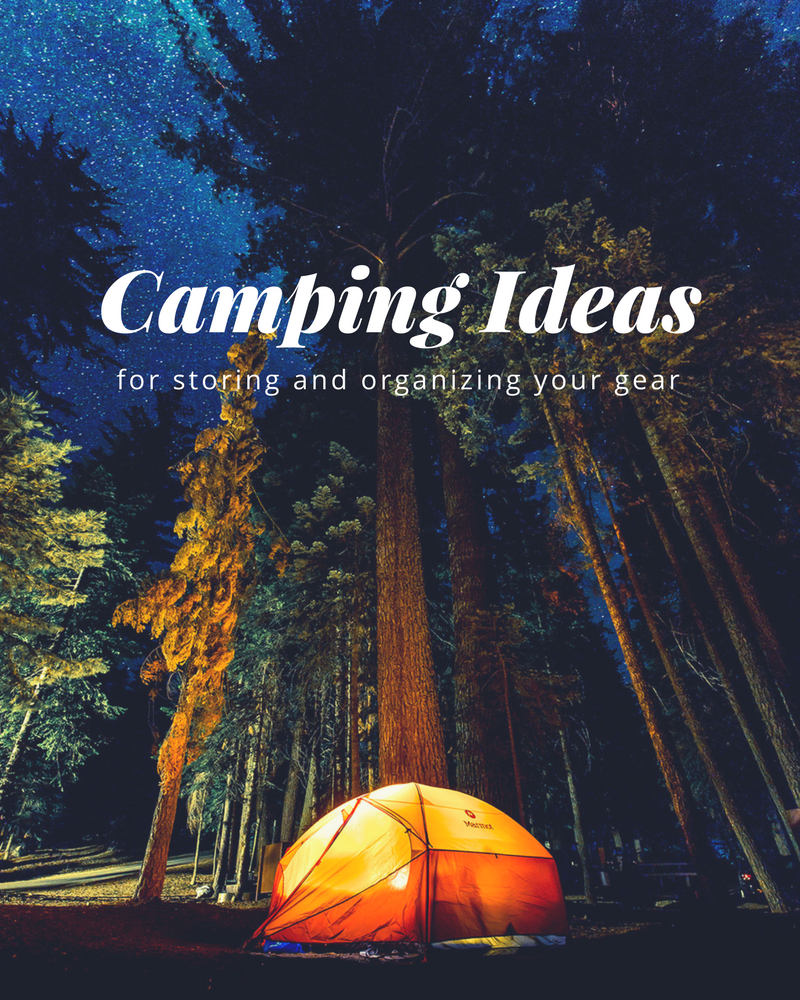 10 Camping Ideas for Storing and Organizing Your Gear