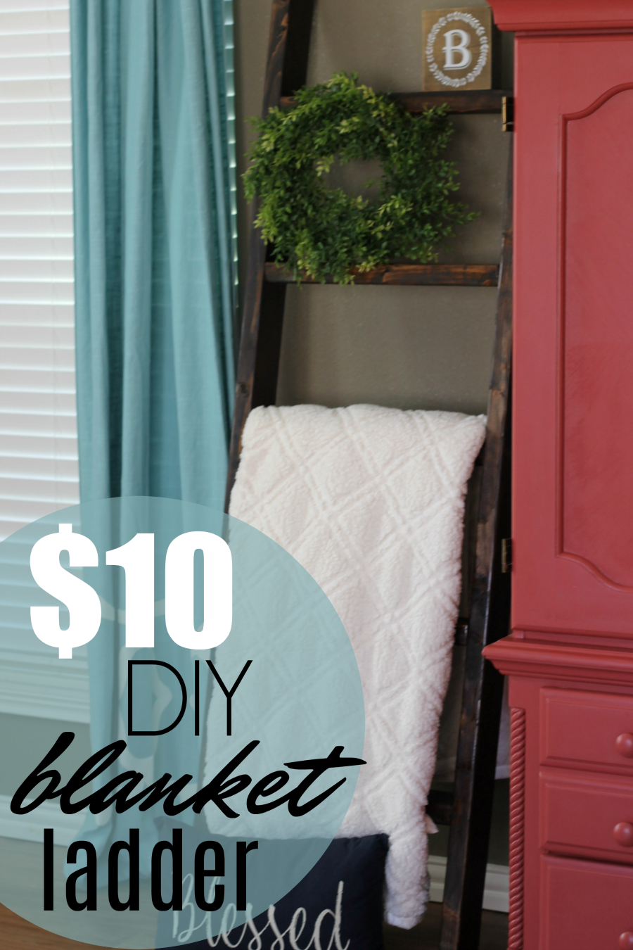 farmhouse style for your home - DIY blanket ladder to organize and decorate