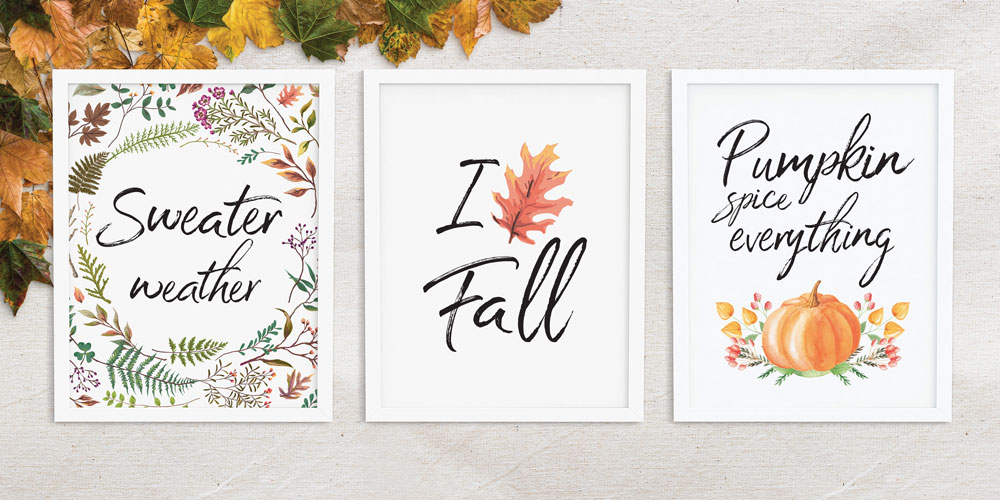 Free printable wall art for fall - sweater weather i love fall pumpkin spice everything pumpkins leaves