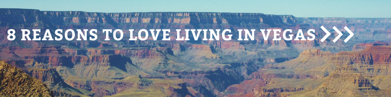 Button: Why You'll Love Living in Las Vegas