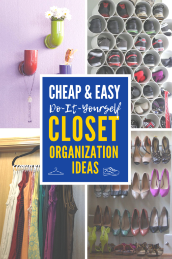 DIY Closet Organization Ideas On A Budget: 4 Cheap And Easy Do It